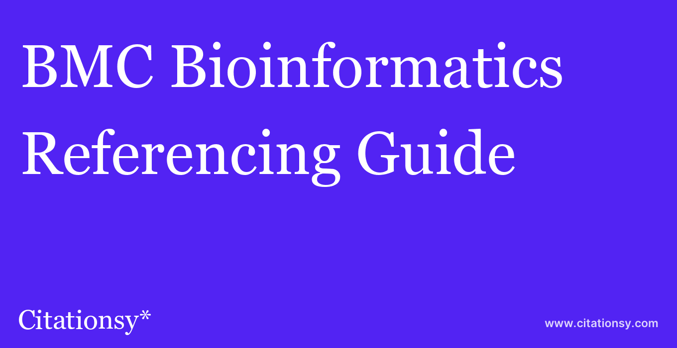 cite BMC Bioinformatics  — Referencing Guide